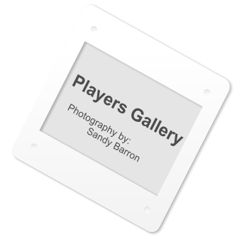 Players Gallery     Photography by: Sandy Barron
